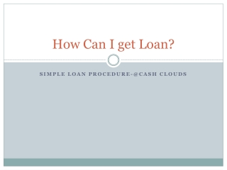 How Can I get Loan?