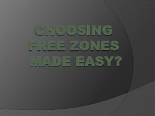 Choosing Free Zones made easy in UAE