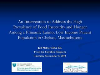 An Intervention to Address the High Prevalence of Food Insecurity and Hunger Among a Primarily Latino, Low Income Patien