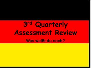 3rd Quarterly Assessment Review