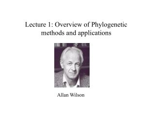 Lecture 1: Overview of Phylogenetic methods and applications