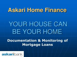 Askari Home Finance   YOUR HOUSE CAN BE YOUR HOME
