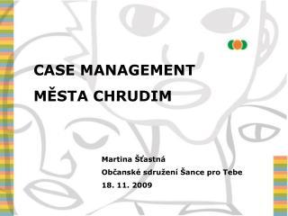 CASE MANAGEMENT  MESTA CHRUDIM