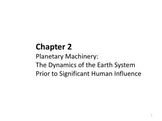 Chapter 2 Planetary Machinery: The Dynamics of the Earth System  Prior to Significant Human Influence