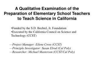 Project Manager: Eilene Cross CCST  Principle Investigator: Susan Elrod Cal Poly  Researcher: Michael Masterson CCST