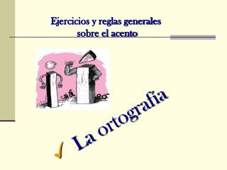 La ortograf a