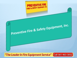 Preventive Fire carries a full line of new commercial-grade