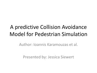 A predictive Collision Avoidance Model for Pedestrian Simulation