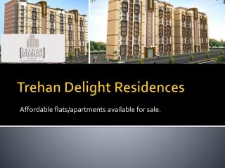 Trehan Delight Residences Affordable Flats