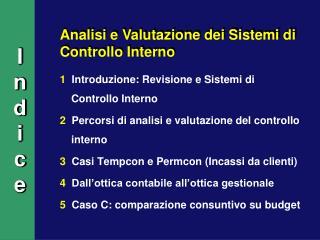1  Introduzione: Revisione e Sistemi di Controllo Interno 2  Percorsi di analisi e valutazione del controllo interno 3