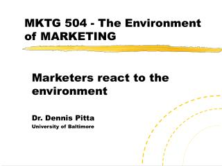 MKTG 504 - The Environment of MARKETING