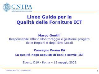 Linee Guida per la  Qualit  delle Forniture ICT   Marco Gentili Responsabile Ufficio Monitoraggio e gestione progetti de