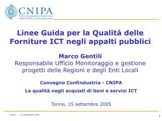 Linee Guida per la Qualit  delle Forniture ICT negli appalti pubblici  Marco Gentili Responsabile Ufficio Monitoraggio e