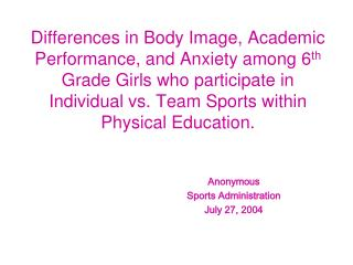 Differences in Body Image, Academic Performance, and Anxiety among 6th Grade Girls who participate in Individual vs. Tea