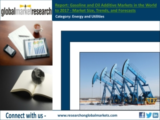 Gasoline and Oil Additive Markets in the World to 2017
