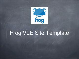 Frog VLE Site Template