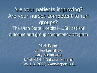Are your patients improving Are your nurses competent to run groups The Utah State Hospital USH patient  outcome and gro