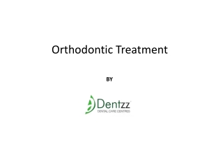 Orthodontic Treatment at Dentzz Dental