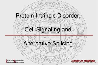 Protein Intrinsic Disorder,   Cell Signaling and   Alternative Splicing