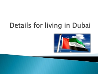 Details for living in Dubai