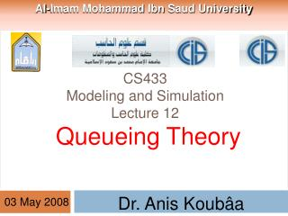 CS433 Modeling and Simulation Lecture 12  Queueing Theory