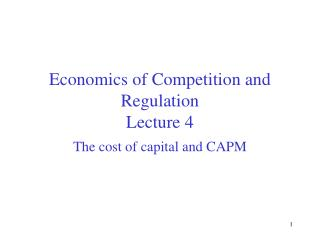 Economics of Competition and Regulation Lecture 4