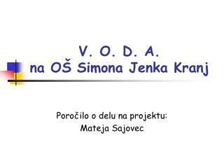 V. O. D. A.  na O  Simona Jenka Kranj