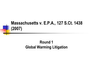Massachusetts v. E.P.A., 127 S.Ct. 1438 2007