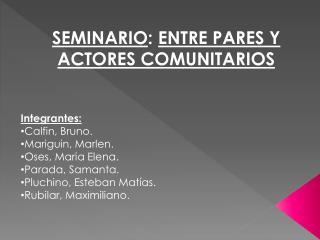 SEMINARIO: ENTRE PARES Y ACTORES COMUNITARIOS