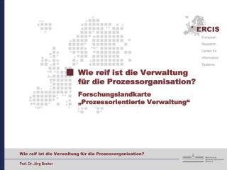 Wie reif ist die Verwaltung f r die Prozessorganisation  Forschungslandkarte  Prozessorientierte Verwaltung