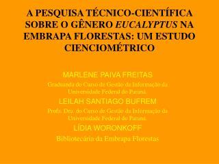 A PESQUISA T CNICO-CIENT FICA SOBRE O G NERO EUCALYPTUS NA EMBRAPA FLORESTAS: UM ESTUDO CIENCIOM TRICO