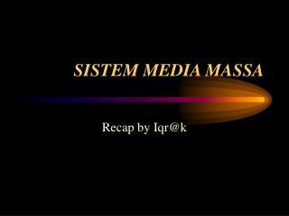 SISTEM MEDIA MASSA