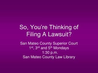 So, You re Thinking of  Filing A Lawsuit