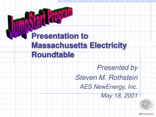 Presentation to  Massachusetts Electricity Roundtable