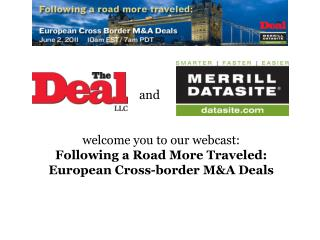Welcome you to our webcast:  Following a Road More Traveled: European Cross-border MA Deals