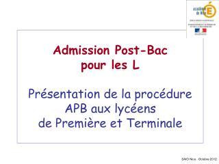 Admission Post-Bac pour les L  Pr sentation de la proc dure APB aux lyc ens  de Premi re et Terminale