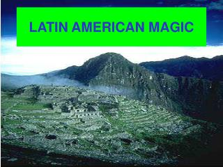 LATIN AMERICAN MAGIC