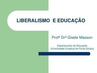LIBERALISMO  E EDUCA  O