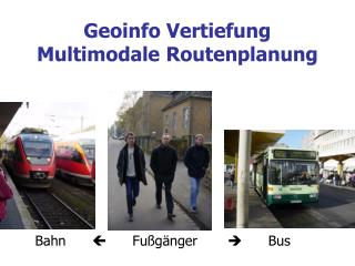 Geoinfo Vertiefung Multimodale Routenplanung