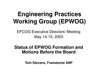 Engineering Practices Working Group EPWOG