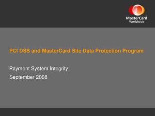 PCI DSS and MasterCard Site Data Protection Program