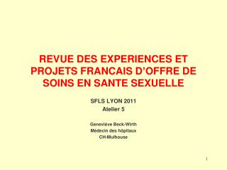 REVUE DES EXPERIENCES ET PROJETS FRANCAIS D OFFRE DE SOINS EN SANTE SEXUELLE
