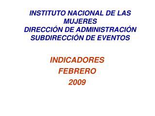 INDICADORES  FEBRERO 2009