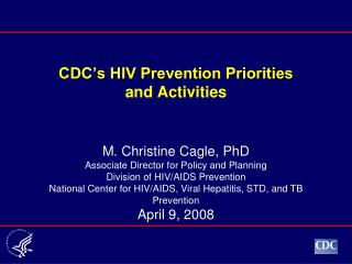 CDC s HIV Prevention Priorities and Activities