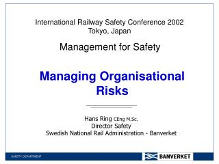 International Railway Safety Conference 2002 Tokyo, Japan    Management for Safety