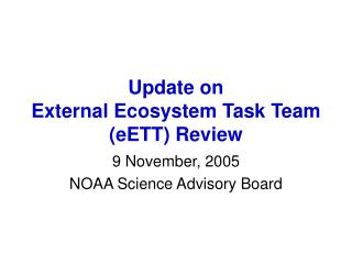 Update on  External Ecosystem Task Team eETT Review