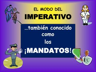 EL MODO DEL  IMPERATIVO