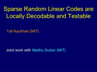 Sparse Random Linear Codes are Locally Decodable and Testable