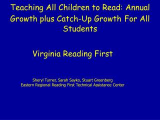 Teaching All Children to Read: Annual Growth plus Catch-Up Growth For All Students