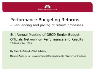Performance Budgeting Reforms    Sequencing and pacing of reform processes   5th Annual Meeting of OECD Senior Budget Of